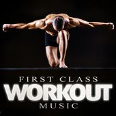 First Class Workout Music by Various Artists