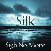 Sigh No More by Silk