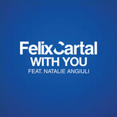 Play & Download With You by Felix Cartal | Napster