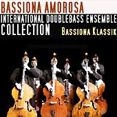 Play & Download Bassiona Klassik (International Double Bass Ensemble Collection) by Bassiona Amorosa | Napster