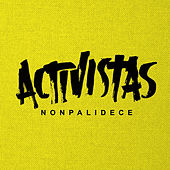 Play & Download Activistas by Nonpalidece | Napster