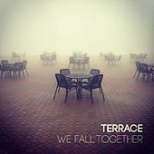 Play & Download We Fall Together by Terrace | Napster