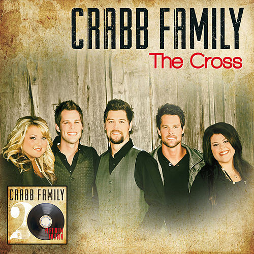 Play & Download The Cross by The Crabb Family | Napster