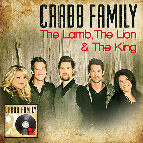 Play & Download The Lamb, The Lion & The King by The Crabb Family | Napster