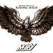 Play & Download 40 Years and Still Riding High by Moxy | Napster
