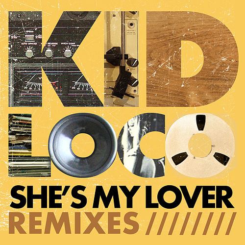 She's My Lover (Remixes) - EP by Kid Loco