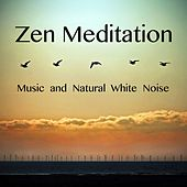 Zen Meditation Music and Natural White Noise and New Age Deep Massage for Spa Therapy by Reiki