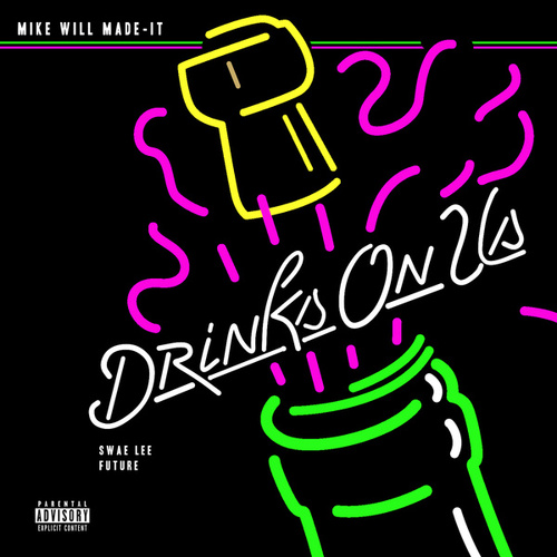 Play & Download Drinks On Us by Mike Will Made-It | Napster