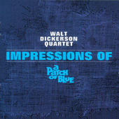Impressions Of A Patch Of Blue by Walt Dickerson