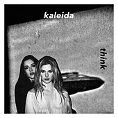 Play & Download Think by Kaleida | Napster
