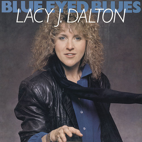 Play & Download Blue Eyed Blues by Lacy J. Dalton | Napster