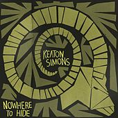 Play & Download Nowhere to Hide by Keaton Simons | Napster