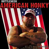Play & Download American Honky by Bottleneck | Napster