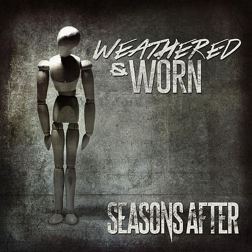 Play & Download Weathered and Worn by Seasons After | Napster