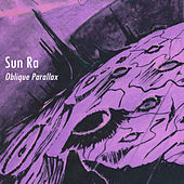 Play & Download Oblique Parallax (Remastered) by Sun Ra | Napster