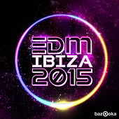 Play & Download EDM Ibiza 2015 by Various Artists | Napster