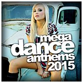 Play & Download Mega Dance Anthems 2015 - EP by Various Artists | Napster