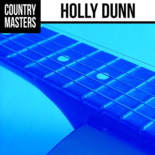 Country Masters: Holly Dunn by Holly Dunn