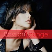 Passion Lounge (Compiled by Henri Kohn) by Various Artists
