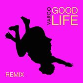 Play & Download Good Life (Glimmer of Blooms Mix) by Vargo | Napster