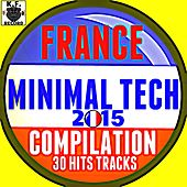 France Minimal Tech 2015 Compilation (30 Hits Tracks) by Various Artists