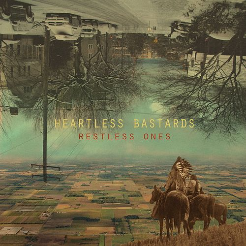 Play & Download Restless Ones by Heartless Bastards | Napster