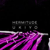 Play & Download Ukiyo by Hermitude | Napster