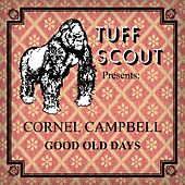 Play & Download Good Old Days by Cornell Campbell | Napster