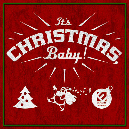 It's Christmas, Baby! by Rick Lawson