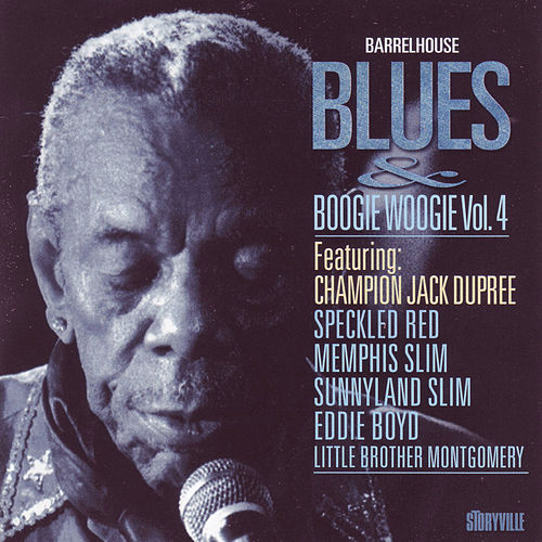 Play & Download Barrelhouse, Blues & Boogie Woogie Vol. 4 by Eddie Boyd | Napster