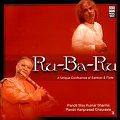 Ru-Ba-Ru: A Unique Confluence Of Santoor & Flute by Various Artists