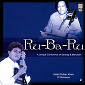 Play & Download Ru-Ba-Ru: A Unique Confluence Of Sarangi & Mandolin by Various Artists | Napster