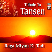 Tribute To Tansen - Raga Miyan Ki Todi by Various Artists