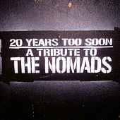 Play & Download 20 Years Too Soon - A Tribute To The Nomads by Various Artists | Napster