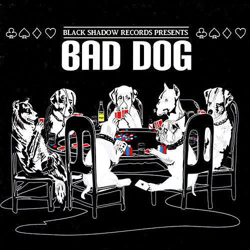 Play & Download Black Shadow Records Presents: Bad Dog by Various Artists | Napster