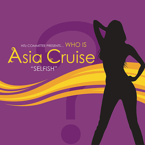 Play & Download Selfish by Asia Cruise | Napster