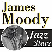 Play & Download James Moody, Jazz Stars by James Moody | Napster