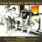 Play & Download Tony Barnard's All Hat Jazz by Tony Barnard | Napster