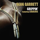 Play & Download Grippin' by Sean Garrett | Napster