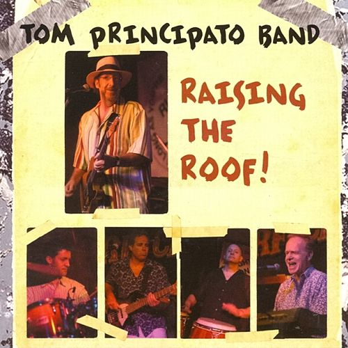 Play & Download Raising the Roof! by Tom Principato | Napster