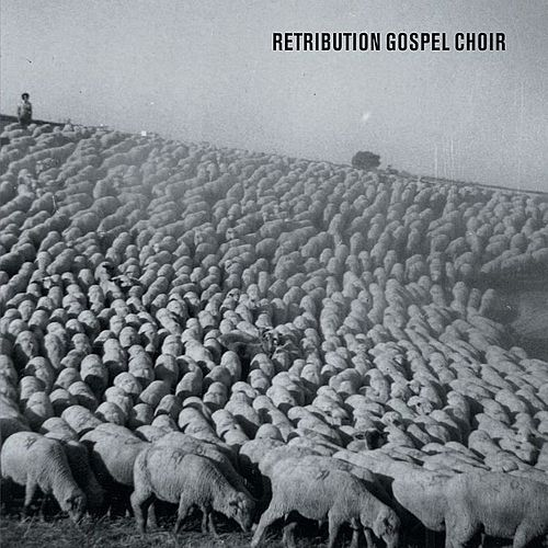 Retribution Gospel Choir by Retribution Gospel Choir