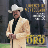 Play & Download Serie Raices De La Musica Norteña Volumen 3 by Lorenzo De Monteclaro | Napster