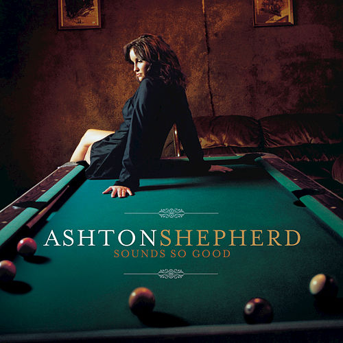 Play & Download Sounds So Good by Ashton Shepherd | Napster