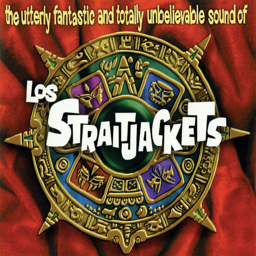 The Utterly Fantastic And Totally... by Los Straitjackets
