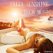 Play & Download Ibiza Sunshine Tech Music by Various Artists | Napster