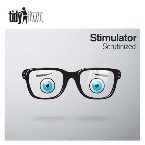 Scrutinized by Stimulator
