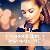 Karaoke Stars Explosions 2015 by Various Artists