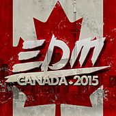 Play & Download EDM Canada 2015 - EP by Various Artists | Napster