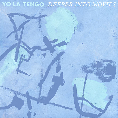 Play & Download Deeper Into Movies by Yo La Tengo | Napster