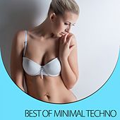 Play & Download Best Of Minimal Techno by Various Artists | Napster